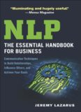 NLP: The Essential Handbook for Business: Communication Techniques to Build Relationships, Influence Others, and Achieve Your Goals