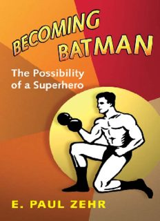 Becoming Batman: The Possibility of a Superhero