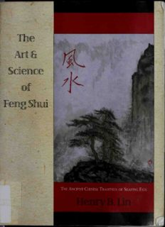 The Art & Science of Feng Shui: The Ancient Chinese Tradition of Shaping Fate