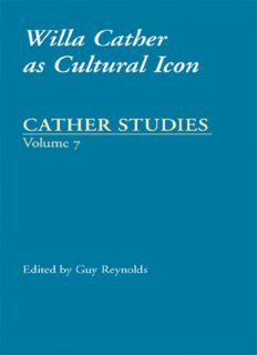 Cather Studies, Volume 7: Willa Cather as Cultural Icon (Cather Studies)