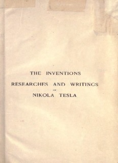 TESLA, Nikola : The Inventions & Researches of Nikola Tesla