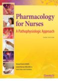 Pharmacology for Nurses: A Pathophysiologic Approach