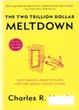 The Two Trillion Dollar Meltdown: Easy Money, High Rollers, and the Great Credit Crash (Revised