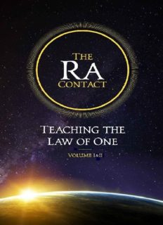 The Ra Contact: Teaching the Law of One: Volume 1 & 2