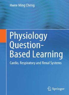 Physiology Question-Based Learning: Cardio, Respiratory and Renal Systems