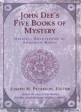 John Dee's Five Books of Myster - Joseph H. Peterson