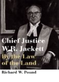 Chief Justice W.R. Jackett: By the Law of the Land