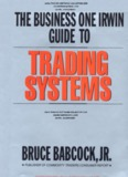 Bruce Babcock - The Business One Irwin Guide to Trading Systems.pdf