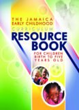The Jamaica Early Childhood Curriculum Resource Book Children Birth to Five Year Old
