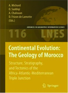 Continental Evolution: The Geology of Morocco: Structure, Stratigraphy, and Tectonics of the Africa-Atlantic-Mediterranean Triple Junction (Lecture Notes in Earth Sciences)
