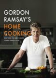 Gordon Ramsay's Home Cooking  Everything You Need to Know to Make Fabulous Food
