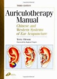 Auriculotherapy Manual Chinese And Western Systems Of Ear Acupuncture