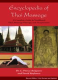 Dr. Pierce Salguero's and David Roylance's 'Encyclopedia of Thai Massage (A Complete Guide to Traditional Thai Massage Therapy and Acupressure)'
