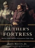 Luther's fortress : Martin Luther and his Reformation under siege