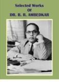 Selected work of Dr B R Ambedkar in PDF - Dr BR Ambedkar's