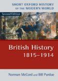 British History 1815-1914 (Short Oxford History of the Modern World)
