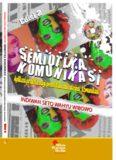Semiotika Komunikasi Aplikasi Praktis Untuk Penelitian dan Skripsi Komunikasi  (semiotik,komunikasi,penelitian kualitatif)