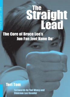 The Straight Lead : the Core of Bruce Lee's Jun Fan Jeet Kune Do