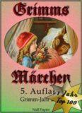 Grimms Märchen, Vollständig überarbeitete und illustrierte Ausgabe speziell für digitale Lesegeräte