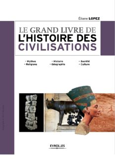Le grand livre de l'histoire des civilisations. Mythes. Religions - Histoire. Géographie - Société. Culture