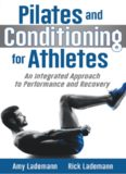 Pilates Conditioning for Athletes An Integrated Approach to Performance and Recovery