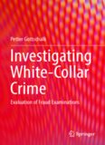 Investigating White-Collar Crime: Evaluation of Fraud Examinations