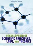 Encyclopedia of Scientific Principles, Laws, and Theories [2 volumes]: [Two Volumes]