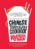 Chinese Takeaway Cookbook: From chop suey to sweet 'n' sour, over 70 recipes to re-create your