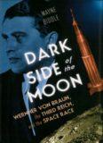 Dark Side of the Moon: Wernher von Braun, the Third Reich and the Space Race