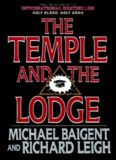 The Temple and the Lodge: The Strange and Fascinating History of the Knights Templar
