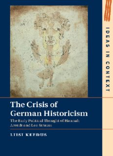 The Crisis of German Historicism : The Early Political Thought of Hannah Arendt and Leo Strauss