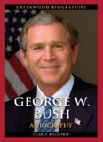 George W. Bush: A Biography (Greenwood Biographies)