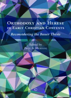 Orthodoxy and Heresy in Early Christian Contexts. Reconsidering the Bauer Thesis