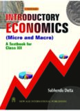Introductory Economics (Micro and Macro): A Textbook for Class XII