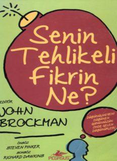 John Brockman - Senin Tehlikeli Fikrin Ne