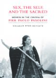 Sex,The Self and the  Sacred: Women in the Cinema of Pier Paolo Pasolini