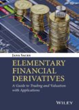 Elementary financial derivatives : a guide to trading and valuation with applications