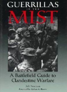 Guerrillas In The Mist: A Battlefield Guide To Clandestine Warfare