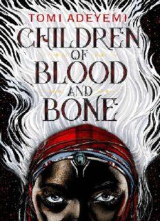 Children of Blood and Bone Legacy of Oris - Tomi Adeyemi (1)