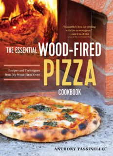 The essential wood fired pizza cookbook : recipes and techniques from my wood-fired oven