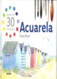 Acuarela - Pintar en 30 Minutos