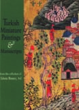 Turkish miniature paintings and manuscripts from the collection of Edwin Binney 3rd