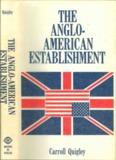 The Anglo-American Establishment (pdf) - Carroll Quigley