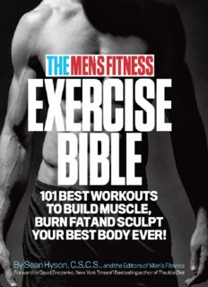 The Men's Fitness Exercise Bible  101 Best Workouts to Build Muscle, Burn Fat, and Sculpt Your Best Body Ever!