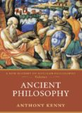 Ancient Philosophy: A New History of Western Philosophy Volume 1 (New History of Western Philosophy)