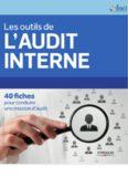 Les outils de l'audit interne : 40 fiches pour conduire une mission d'audit