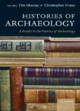 Histories of Archaeology: A Reader in the History of Archaeology