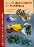 Guide des pierres et minéraux : Roches, gemmes et météorites
