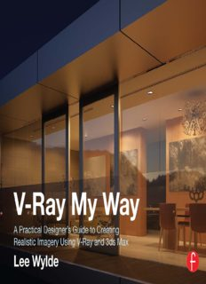 V-Ray my way: a practical designers guide to creating realistic imagery using V-Ray & 3DS max