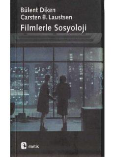Filmlerle Sosyoloji - Bülent Diken